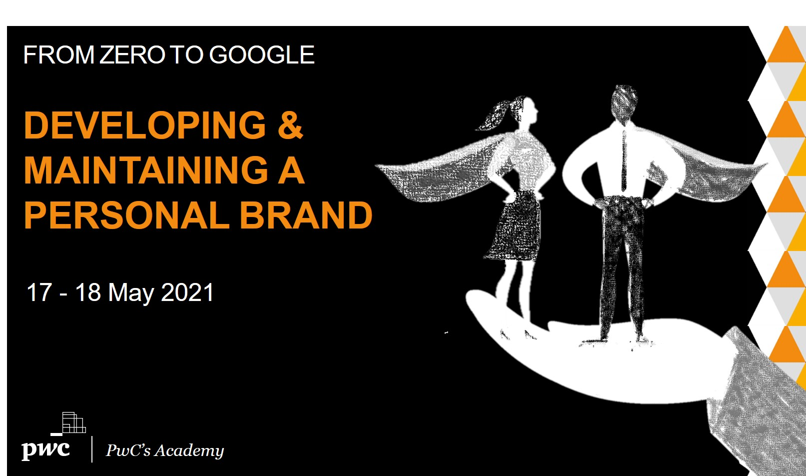 Developing and Maintaining a Personal Brand workshop will take place on 17-18 May by PwC's Academy